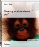 "The crazy monkey who said "" wolf"""