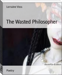 The Wasted Philosopher