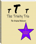 The Trinity Trio: The Original Believers