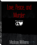 Love, Peace, and Murder