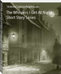 The Whispers I Get At Night Short Story Series