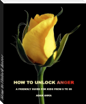 How to Unlock Anger
