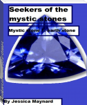 Seekers of the mystic stones