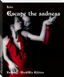 Escape the sadness