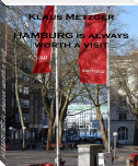 HAMBURG is always worth a visit