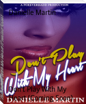Don't Play With My Heart (Coming Soon)