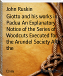 Giotto and his works in Padua An Explanatory Notice of the Series of Woodcuts Executed for the Arundel Society After the
