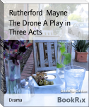 The Drone A Play in Three Acts