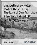 The Lure of San Francisco A Romance Amid Old Landmarks
