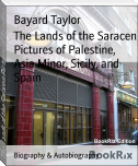 The Lands of the Saracen Pictures of Palestine, Asia Minor, Sicily, and Spain