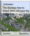 The Ranidae How to breed, feed and raise the edible frog