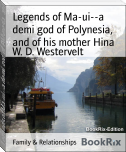 Legends of Ma-ui--a demi god of Polynesia, and of his mother Hina