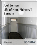 Life of Hon. Phineas T. Barnum