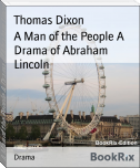 A Man of the People A Drama of Abraham Lincoln
