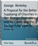 A Proposal for the Better Supplying of Churches in Our Foreign Plantations, and for Converting the Savage Americans to