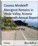 Aboriginal Remains in Verde Valley, Arizona Thirteenth Annual Report of the Bureau of Ethnology to the Secretary of the