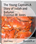 The Young Captives A Story of Judah and Babylon