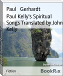 Paul Kelly's Spiritual Songs Translated by John Kelly