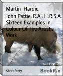 John Pettie, R.A., H.R.S.A. Sixteen Examples In Colour Of The Artist's Work