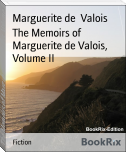 The Memoirs of Marguerite de Valois, Volume II