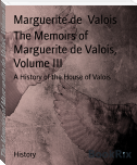 The Memoirs of Marguerite de Valois, Volume III