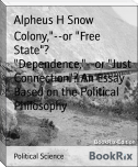 "Colony,""--or ""Free State""? ""Dependence,""--or ""Just Connection""? An Essay Based on the Political Philosophy"