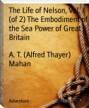 The Life of Nelson, Vol. I (of 2) The Embodiment of the Sea Power of Great Britain