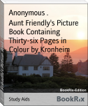 Aunt Friendly's Picture Book Containing Thirty-six Pages in Colour by Kronheim