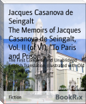"The Memoirs of Jacques Casanova de Seingalt, Vol. II (of VI), ""To Paris and Prison"""