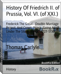 History Of Friedrich II. of Prussia, Vol. VI. (of XXI.)