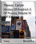 History Of Friedrich II. Of Prussia, Volume IV. (Of XXI.)