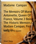 The Memoirs Of Marie Antoinette, Queen Of France, Volume 3 Being The Historic Memoirs Of Madam Campan, First Lady In