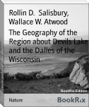 The Geography of the Region about Devils Lake and the Dalles of the Wisconsin