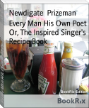 Every Man His Own Poet Or, The Inspired Singer's Recipe Book