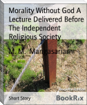 Morality Without God A Lecture Delivered Before The Independent Religious Society