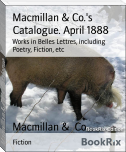 Macmillan & Co.'s Catalogue. April 1888