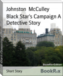 Black Star's Campaign A Detective Story