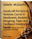 Handicraft For Girls A Tentative Course In Needlework, Basketry, Designing, Paper And Cardboard Construction, Textile