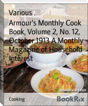 Armour's Monthly Cook Book, Volume 2, No. 12, October 1913 A Monthly Magazine of Household Interest