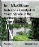 Notes of a Twenty-Five Years' Service in the Hudson's Bay Territory Volume II. (of 2)