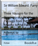 Three Voyages for the Discovery of a Northwest Passage from the Atlantic to the Pacific, and Narrative of an Attempt to