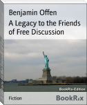 A Legacy to the Friends of Free Discussion