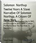 Twelve Years A Slave Narrative Of Solomon Northup, A Citizen Of New-York,
