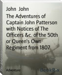 The Adventures of Captain John Patterson with Notices of The Officers &c. of the 50th or Queen's Own Regiment from 1807
