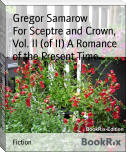For Sceptre and Crown, Vol. II (of II) A Romance of the Present Time