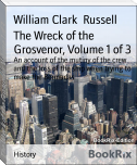 The Wreck of the Grosvenor, Volume 1 of 3