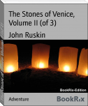 The Stones of Venice, Volume II (of 3)