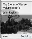 The Stones of Venice, Volume III (of 3)