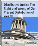 Distributive Justice The Right and Wrong of Our Present Distribution of Wealth