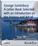A Letter Book Selected with an Introduction on the History and Art of Letter-Writing